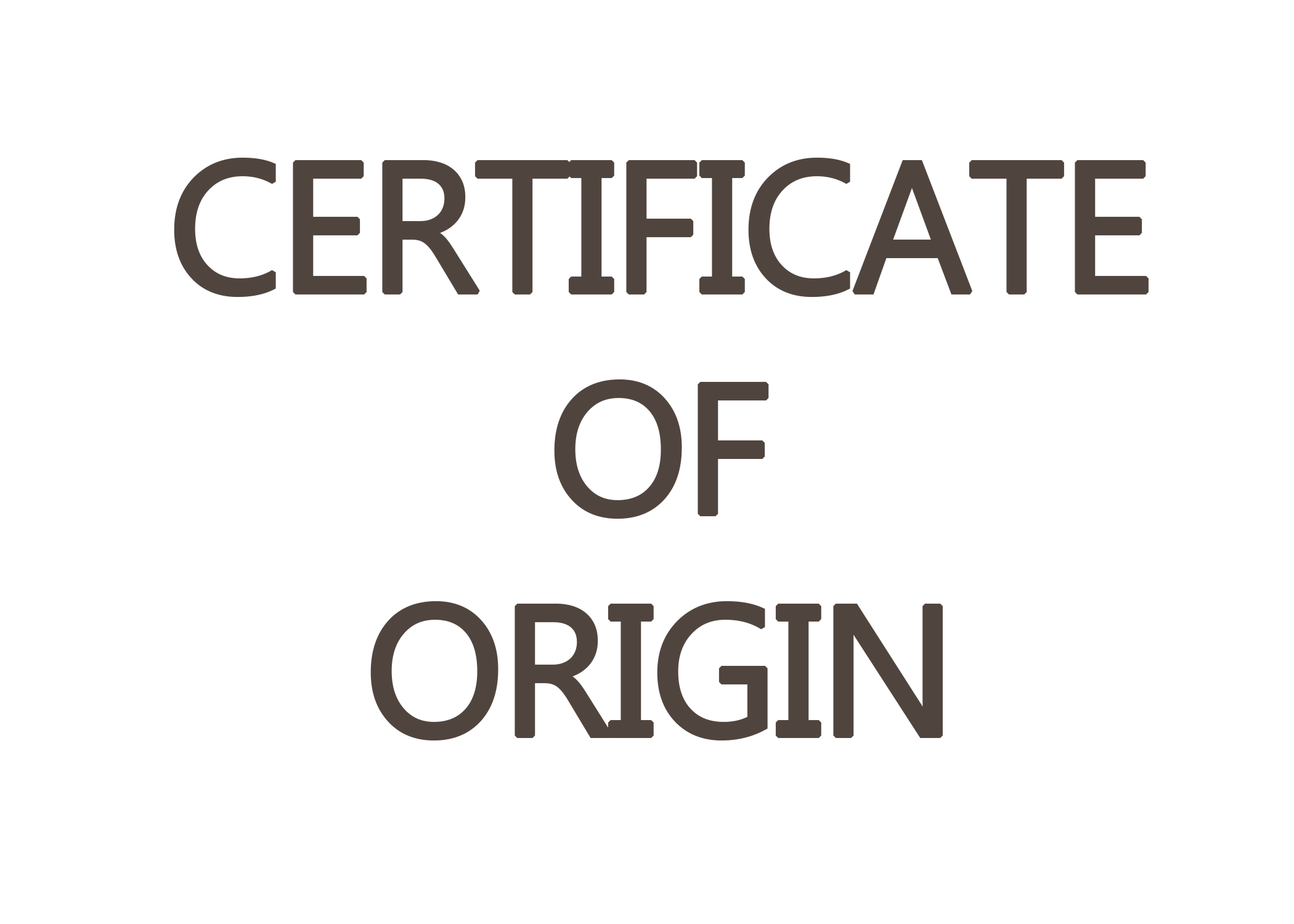 CERTIFICTE OF ORIGIN